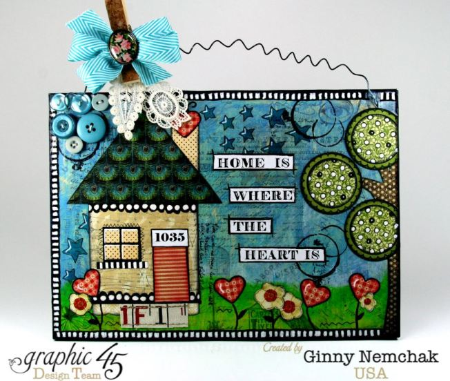 Home Is Where The Heart Is Mixed Media Wall Hanging Graphic 45 1